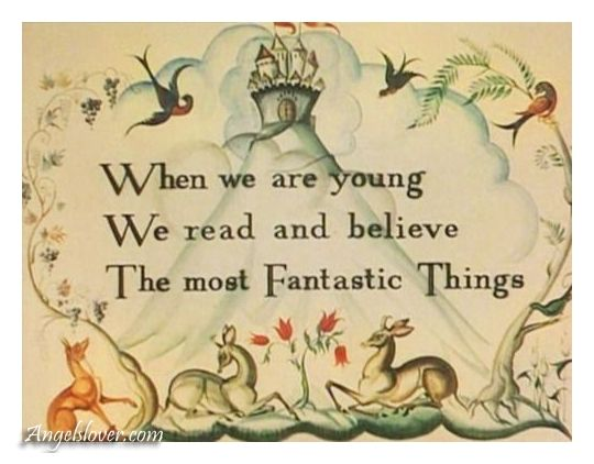 """""""When we are young we read and believe the most fantastic things..."""" - by Angelslover - The Entertainment Website"""