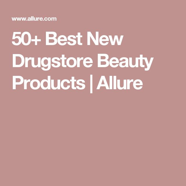 50+ Best New Drugstore Beauty Products | Allure