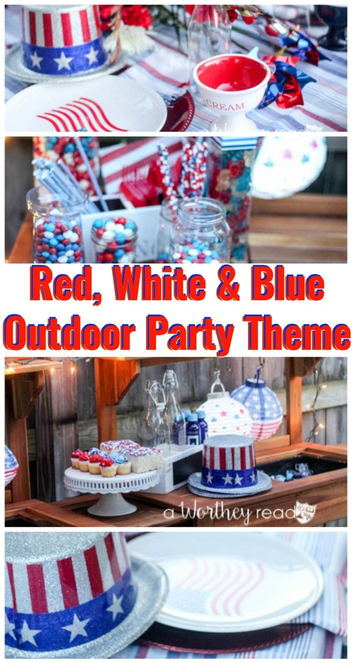 Celebrate Summer With A Red, White U0026 Blue Outdoor Party Theme {party Idea}