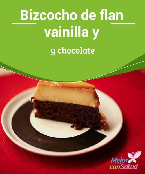 Bizcocho de flan vainilla y chocolate  Bizcocho de flan vainilla y chocolate, pastel imposible o torta chocoflan, todos nombran al híbrido pastel.
