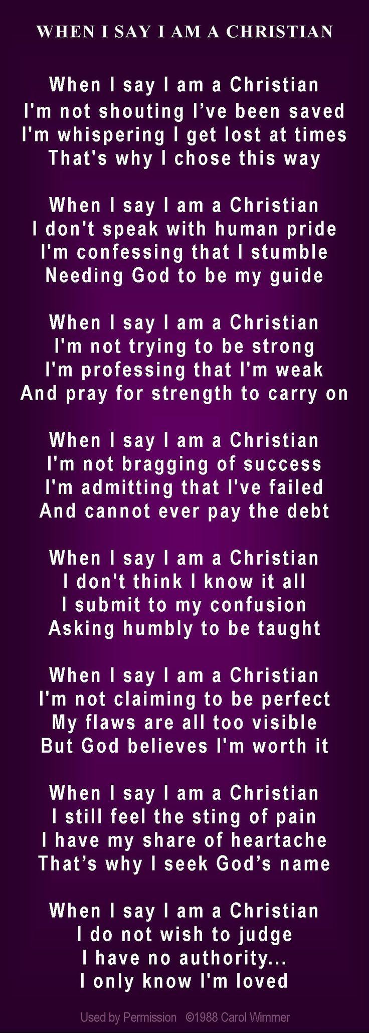 "I love the last one... ""When I say I am a Christian I do not wish to judge I…"