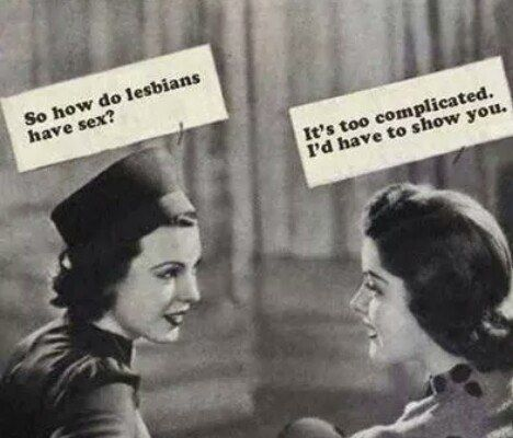And this pick-up line was slipped into conversation: | 22 Times Lesbians Totally Had The Last Laugh