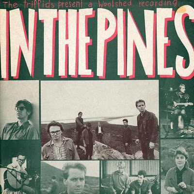 The Triffids - In The Pines