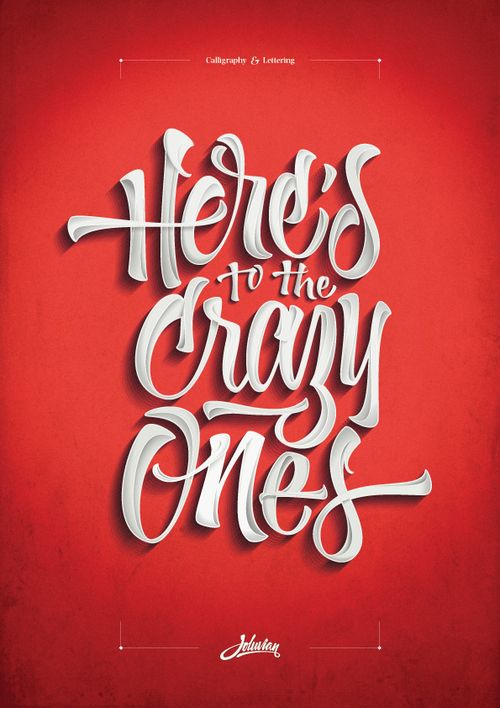 I think this is the first time we feature the work of Joluvian, a really talented letterer from Spain. Check out the process on Behance and don't forget to have a look at his portfolio, amazing hand lettering skills there !: Graphic Design, Design Inspiration, Lettering, Crazy, Quote, Poster, Typography, Type