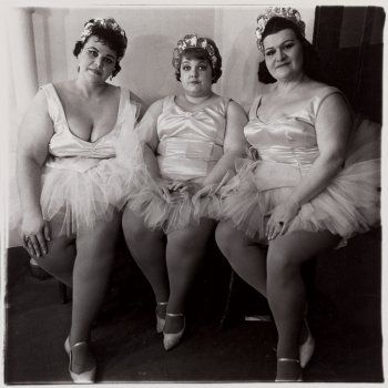 """Diane Arbus, Three Circus Ballerinas, 1964 """"I really believe there are things nobody would see if I didn't photograph them."""""""