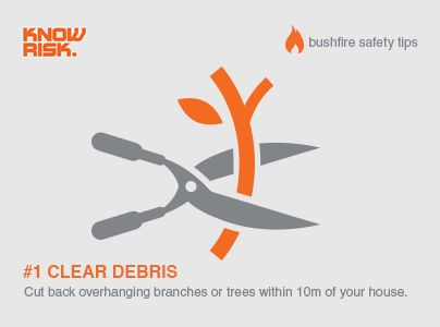 Bushfire safety tip #1 - Cut back overhanging branches and trees within 10m of your house.