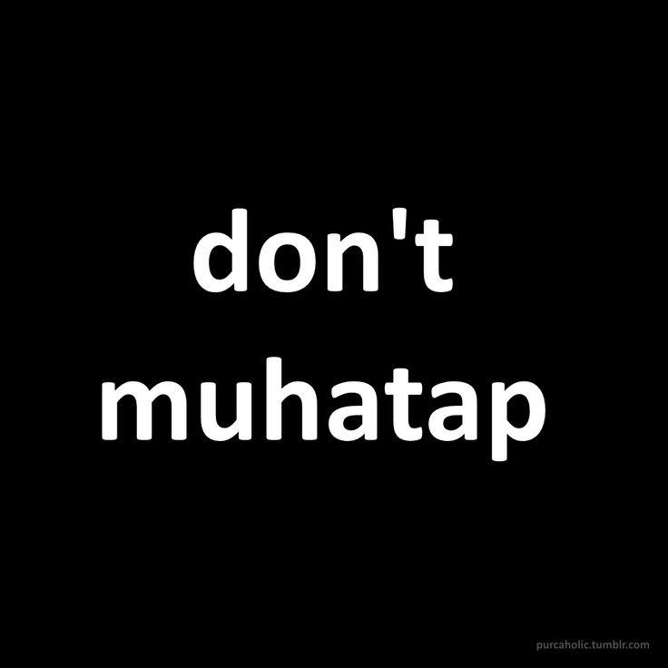 don't muhatap :)  #muhatapolma #konuşma #sözsöyleme #hitapetme