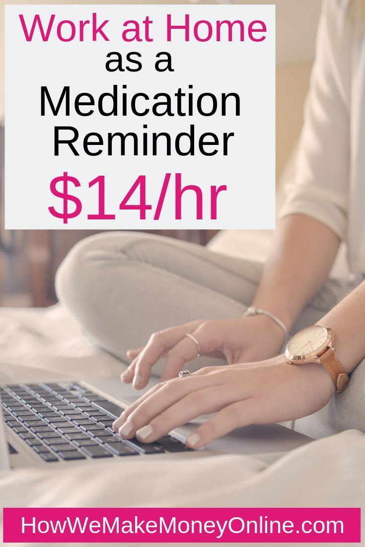 Work from Home as a Medication Reminder: $14/hr #jobs