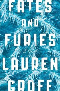 Fates and Furies - So good! I didn't want it to end.