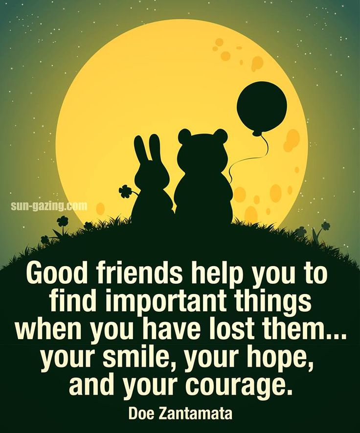 Good Friends Help You.