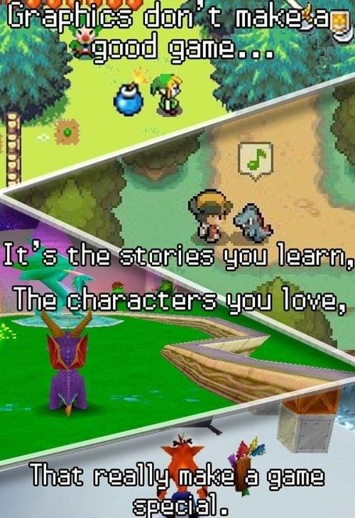 That's why it makes me sad that our Play Station died. My favorite games were Crash Bandicoot 2 and Spyro 3: Year of the Dragon. They should remake them!!!