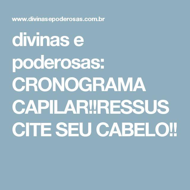 divinas e poderosas: CRONOGRAMA CAPILAR!!RESSUSCITE SEU CABELO!!