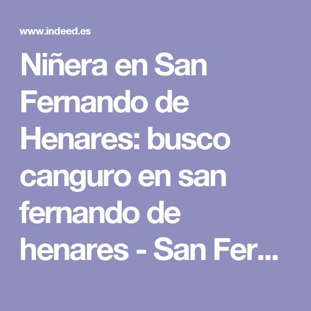 Niñera en San Fernando de Henares: busco canguro en san fernando de henares - San Fernando de Henares, Madrid - Indeed móvil