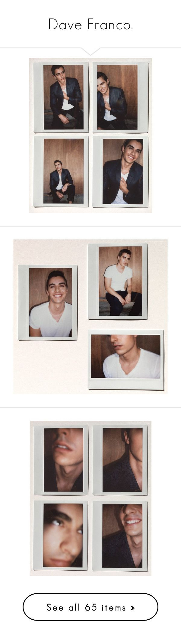 """""""Dave Franco."""" by hayous ❤ liked on Polyvore featuring people, dave franco, boys, pictures, guys, now you see me, photos, editorials and dave"""