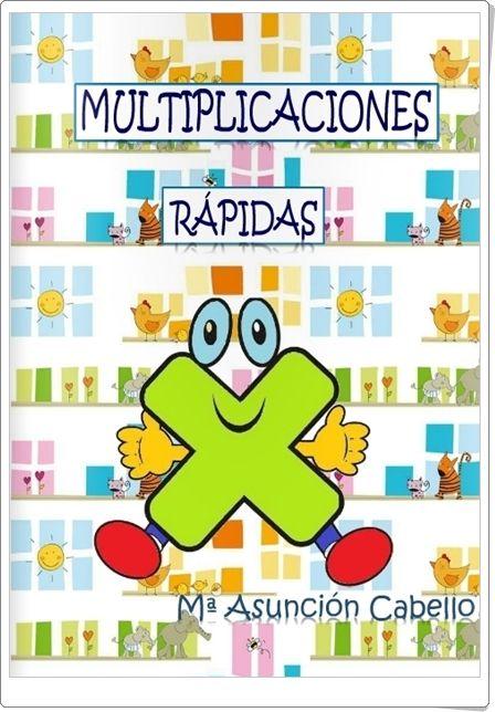 """""""Multiplicaciones rápidas"""", de María Asunción Cabello, es un cuaderno que constituye un magnífico instrumento para trabajar con seguridad el conocimiento de las tablas de multiplicar."""