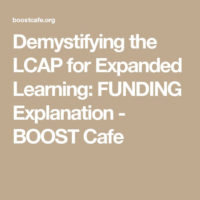 Demystifying the LCAP for Expanded Learning: FUNDING Explanation - BOOST Cafe