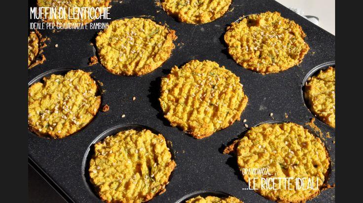 Muffin di lenticchie, ideale in gravidanza, allattamento e per tutti i vegetariani, ma non solo!