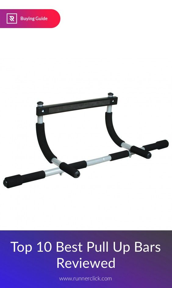 Top 10 Best Pull Up Bars Reviewed