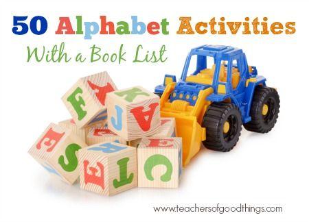 50 Alphabet Activities with a Book List www.teachersofgoodthings.com