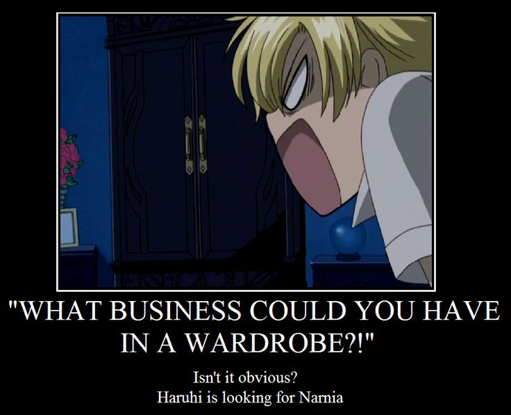 Duh. She's going to Narnia. I never thought she'd be afraid of thunder though... This was another tense episode. --Ouran Highschool Host Club, funny meme, moments, demotivational
