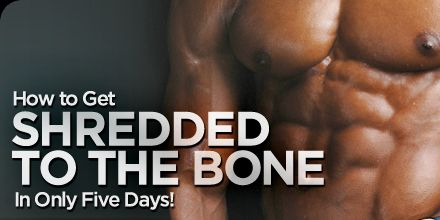 Depletion workouts   Bodybuilding.com - How To Get Shredded To The Bone In Only 5 Days!