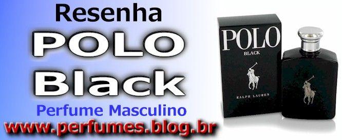 Perfume Polo Black  http://perfumes.blog.br/resenha-de-perfumes-ralph-lauren-polo-black-masculino-preco