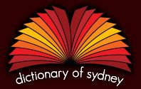 Dictionary of Sydney—a list of Sydney suburbs and places with entries in the dictionary. Great source of local knowledge.