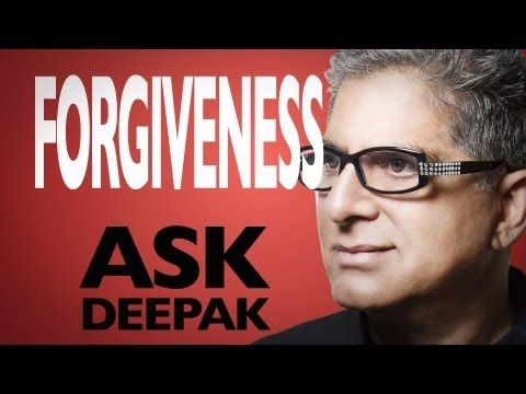 How Does Forgiveness Heal? Ask Deepak!