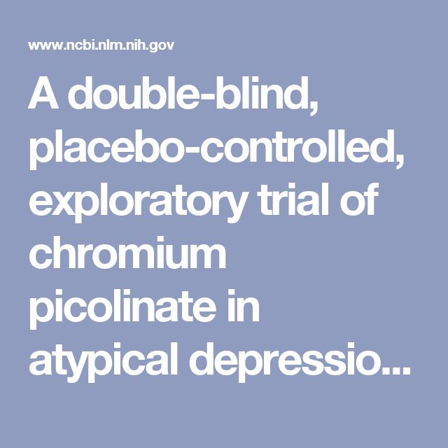 A double-blind, placebo-controlled, exploratory trial of chromium picolinate in atypical depression: effect on carbohydrate craving. - PubMed - NCBI