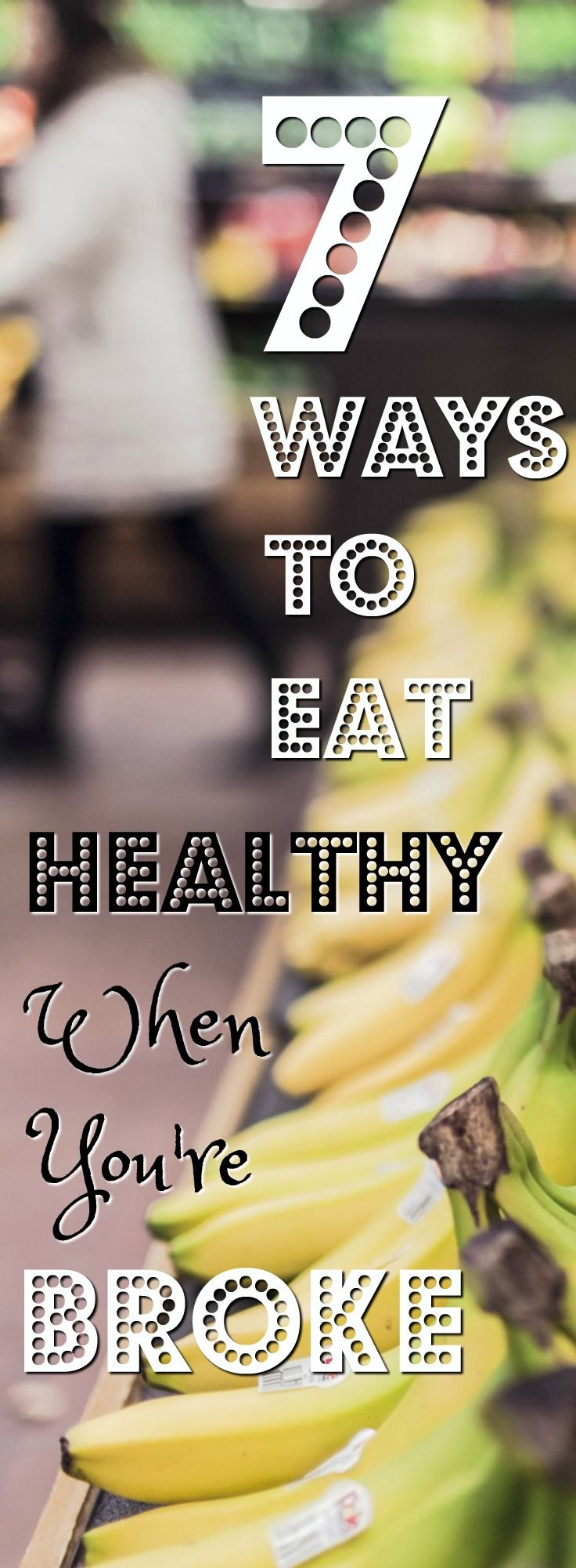 7 Ways To Eat Healthy When You're Broke