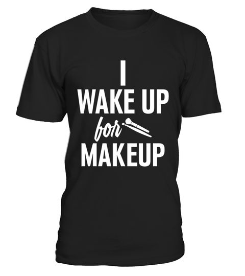 # I Wake Up For Makeup Graphic Tee For Make Up Artists .  HOW TO ORDER:1. Select the style and color you want:2. Click Reserve it now3. Select size and quantity4. Enter shipping and billing information5. Done! Simple as that!TIPS: Buy 2 or more to save shipping cost!Paypal | VISA | MASTERCARDI Wake Up For Makeup Graphic Tee For Make Up Artists t shirts ,I Wake Up For Makeup Graphic Tee For Make Up Artists tshirts ,funny I Wake Up For Makeup Graphic Tee For Make Up Artists t shirts,I Wake Up…