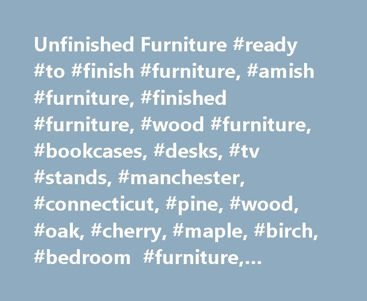 17 Best Ideas About Unfinished Wood Furniture On Pinterest