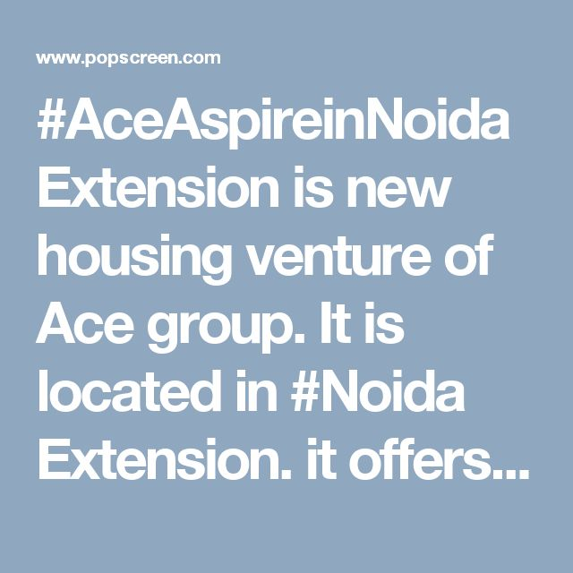 #AceAspireinNoidaExtension is new housing venture of Ace group. It is located in #Noida Extension. it offers #2BHK and #3BHk #flats. +Coldwell Banker Favista