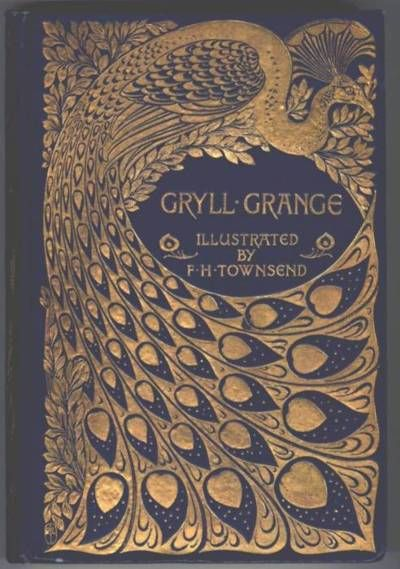 ≈ Beautiful Antique Books ≈ Thomas Love Peacock. Gryll Grange. Illustrated by F.H. Townsend. Macmillan,1896.
