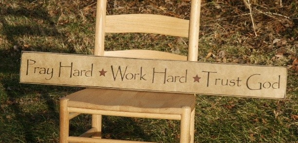 primitive signs sayings | Pray Hard Work Hard Trust God Primitive by thecountrysignshop