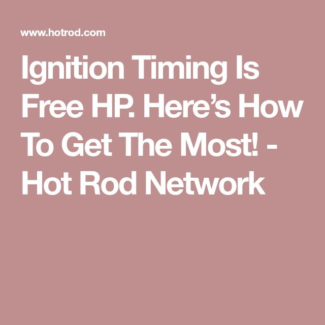 Ignition Timing Is Free HP. Here's How To Get The Most! - Hot Rod Network