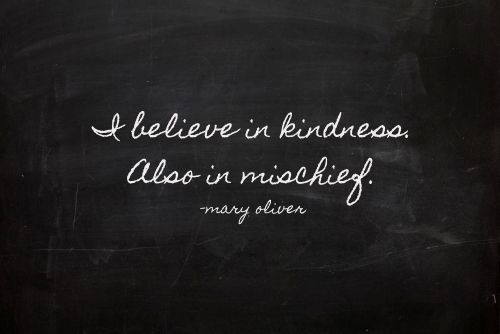 kindness and mischief
