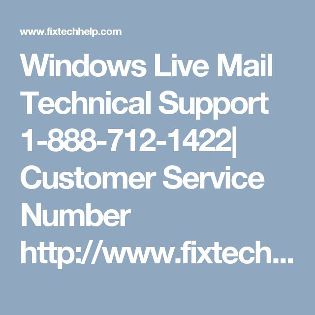 Windows Live Mail Technical Support 1-888-712-1422| Customer Service Number http://www.fixtechhelp.com/windows-live-customer-service