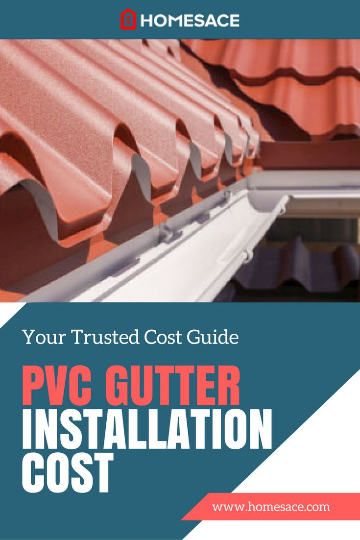If you are considering a PVC gutter installation for your home, get a FREE estimate on your cost of installation from a local professional now! Homesace.com provides you with all the PVC gutter installation tips, advice and costs you need to make your next PVC gutter installation project so much easier.