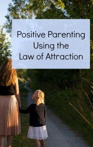 Tips for Parents to help themselves and their child use the law of attraction