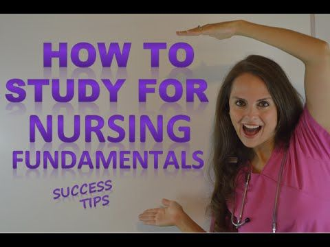 How to Study for Nursing Fundamentals (Foundations) in Nursing School - YouTube