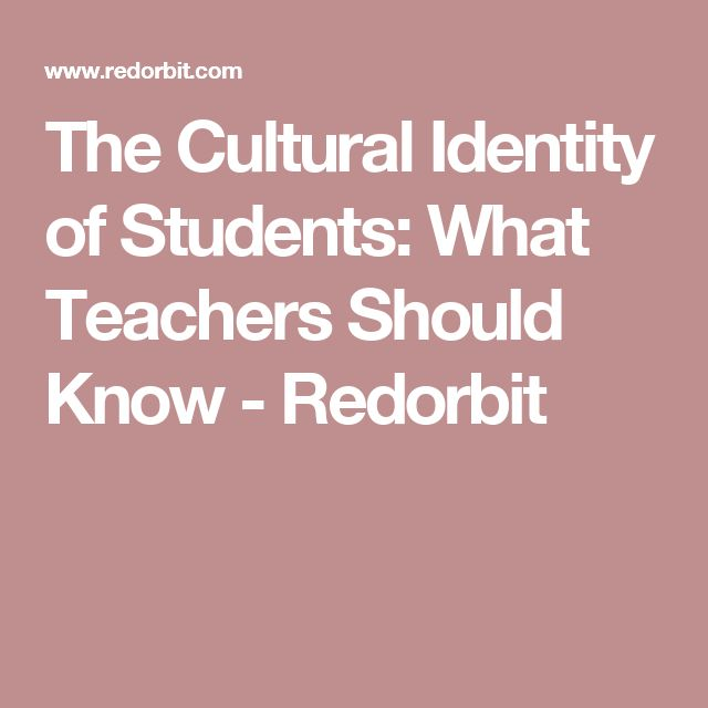 The Cultural Identity of Students: What Teachers Should Know - Redorbit