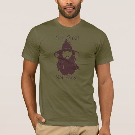 Gandalf You Shall Not Pass T-Shirt - tap to personalize and get yours