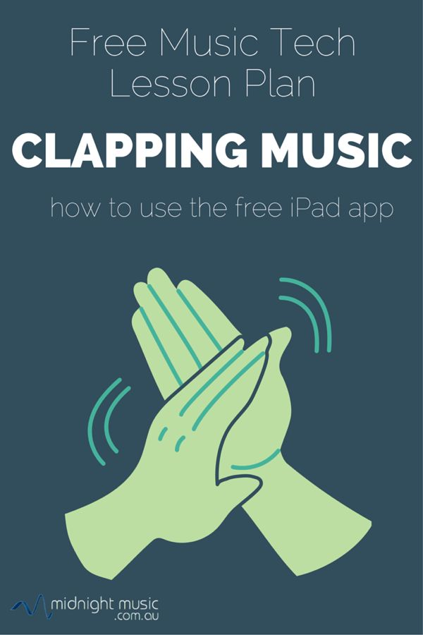 Free Music Tech Lesson Plan - Clapping Music: how to use the free iPad app with your students