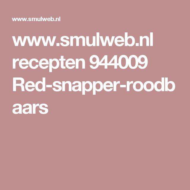 www.smulweb.nl recepten 944009 Red-snapper-roodbaars