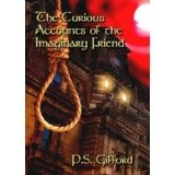 Curious Accounts of the Imaginary Friend (Kindle Edition)By P.S. Gifford