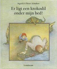 Libris | Er ligt een krokodil onder mijn bed ! / druk 12 | Ingrid & Dieter Schubert | 9789056377076 | Prentenboeken (< 6 jaar) | Boekhandel Wijs te Houten