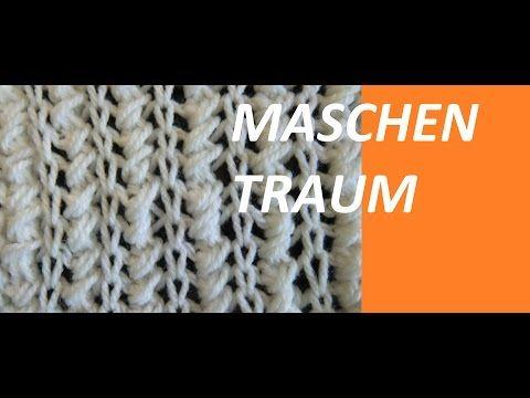 Strickmuster * MASCHENTRAUM * - YouTube