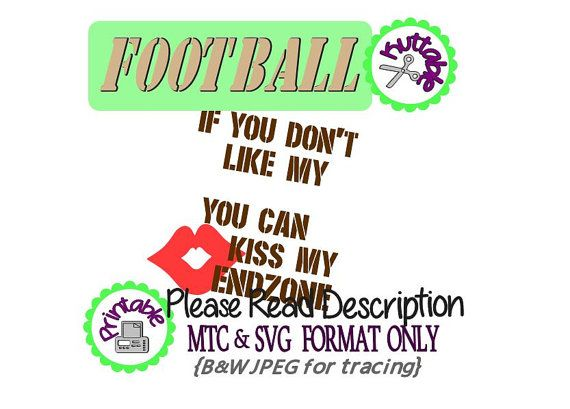 Kiss My Endzone Football Saying Sports Cutting MTC SVG SCAL Cut File