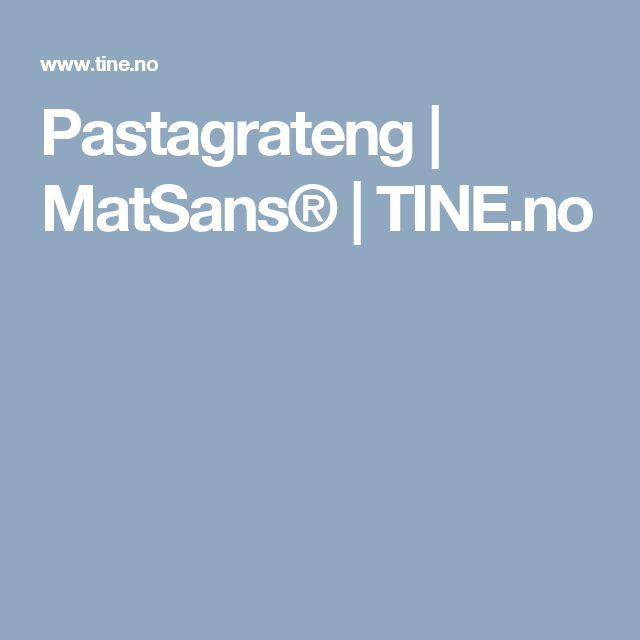 Pastagrateng | MatSans® | TINE.no